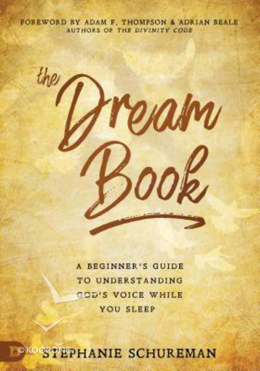 The Dream Book: A Beginner's Guide to Understanding God's Voice While You Sleep Paperback