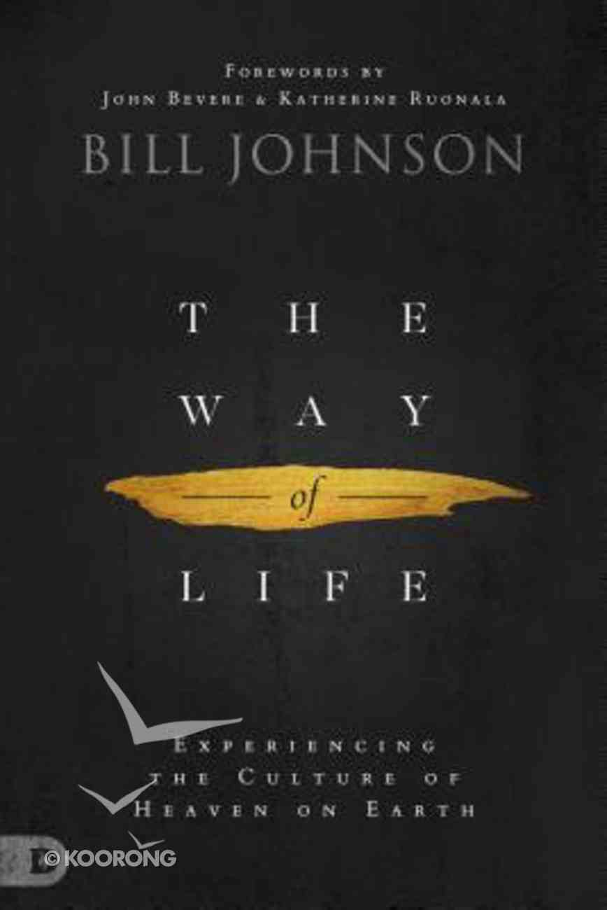 The Way of Life: Creating and Sustaining a Supernatural Lifestyle Hardback