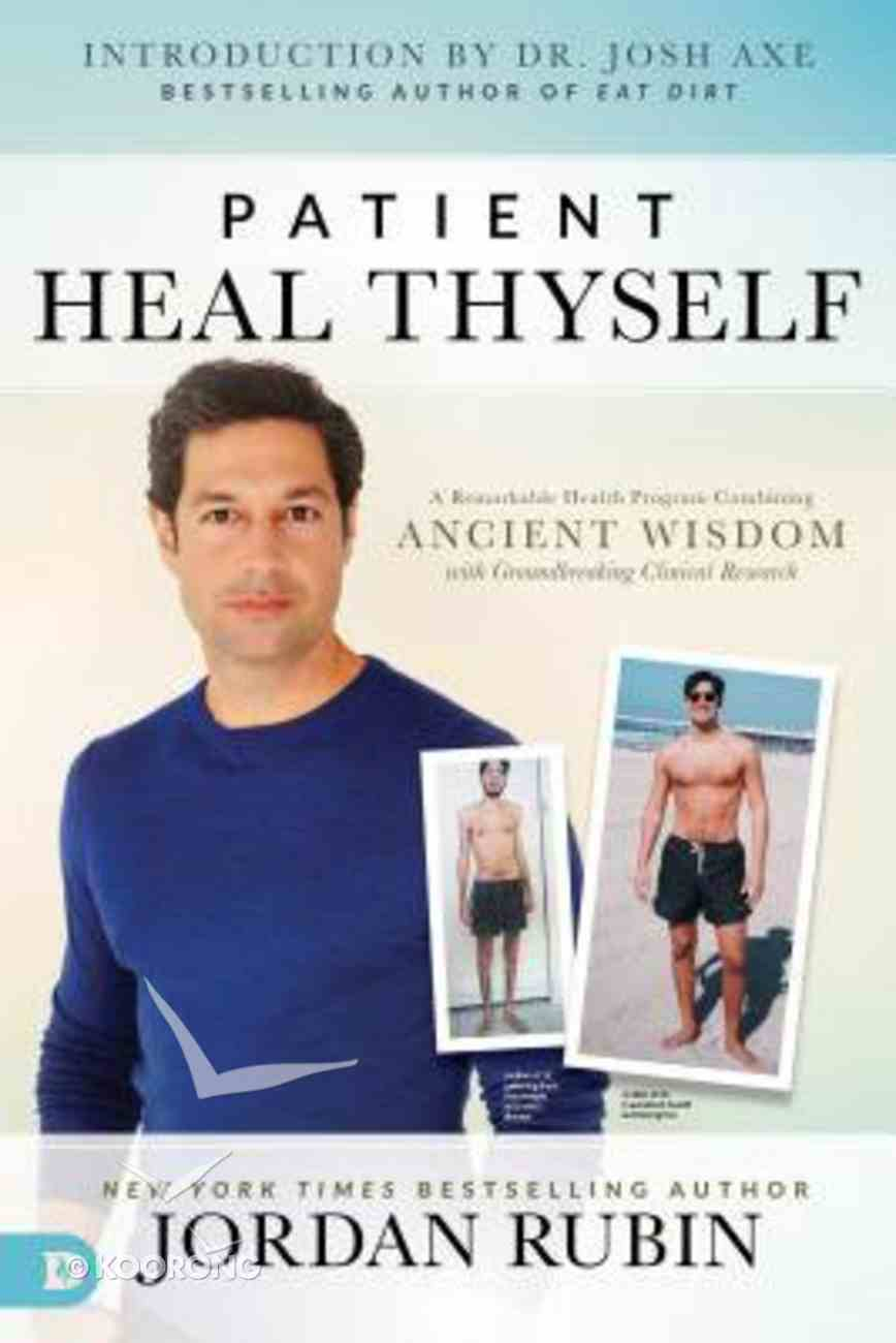 Patient Heal Thyself: A Remarkable Health Program Combining Ancient Wisdom With Groundbreaking Clinical Research Paperback