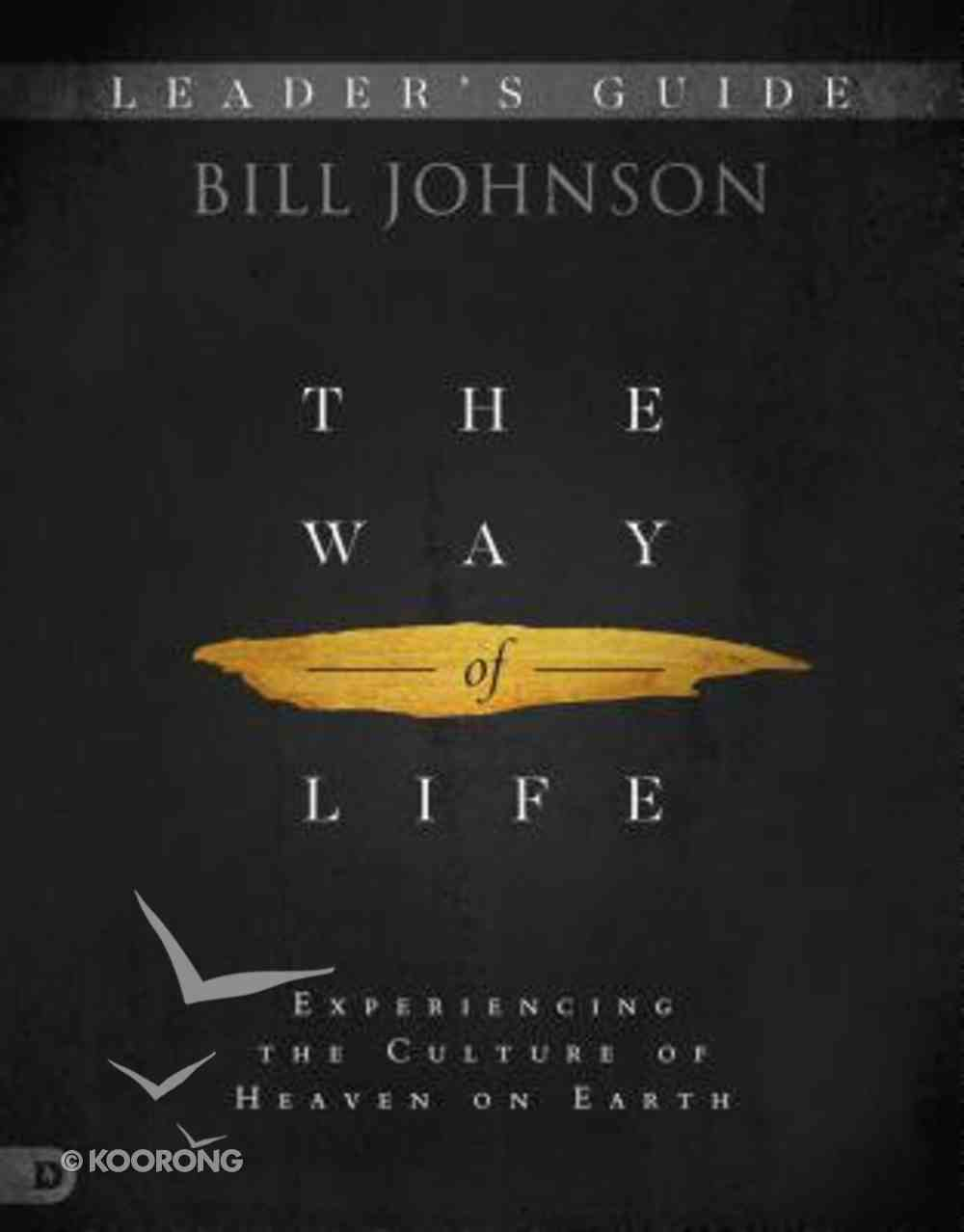 The Way of Life: Experiencing the Culture of Heaven on Earth (Leader's Guide) Paperback