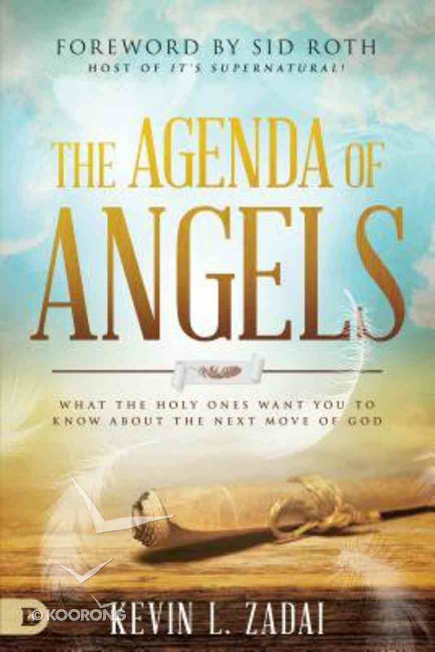 The Agenda of Angels: What the Holy Ones Want You to Know About the Next Move Paperback