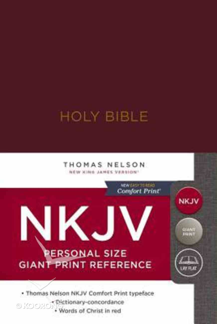 NKJV Reference Bible Personal Size Giant Print Burgundy (Red Letter Edition) Hardback