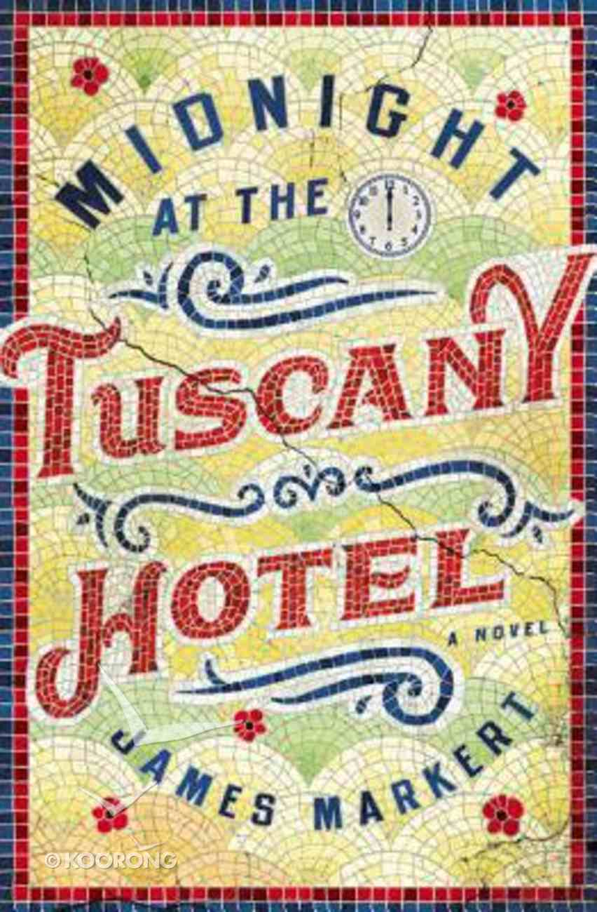Midnight At the Tuscany Hotel Paperback