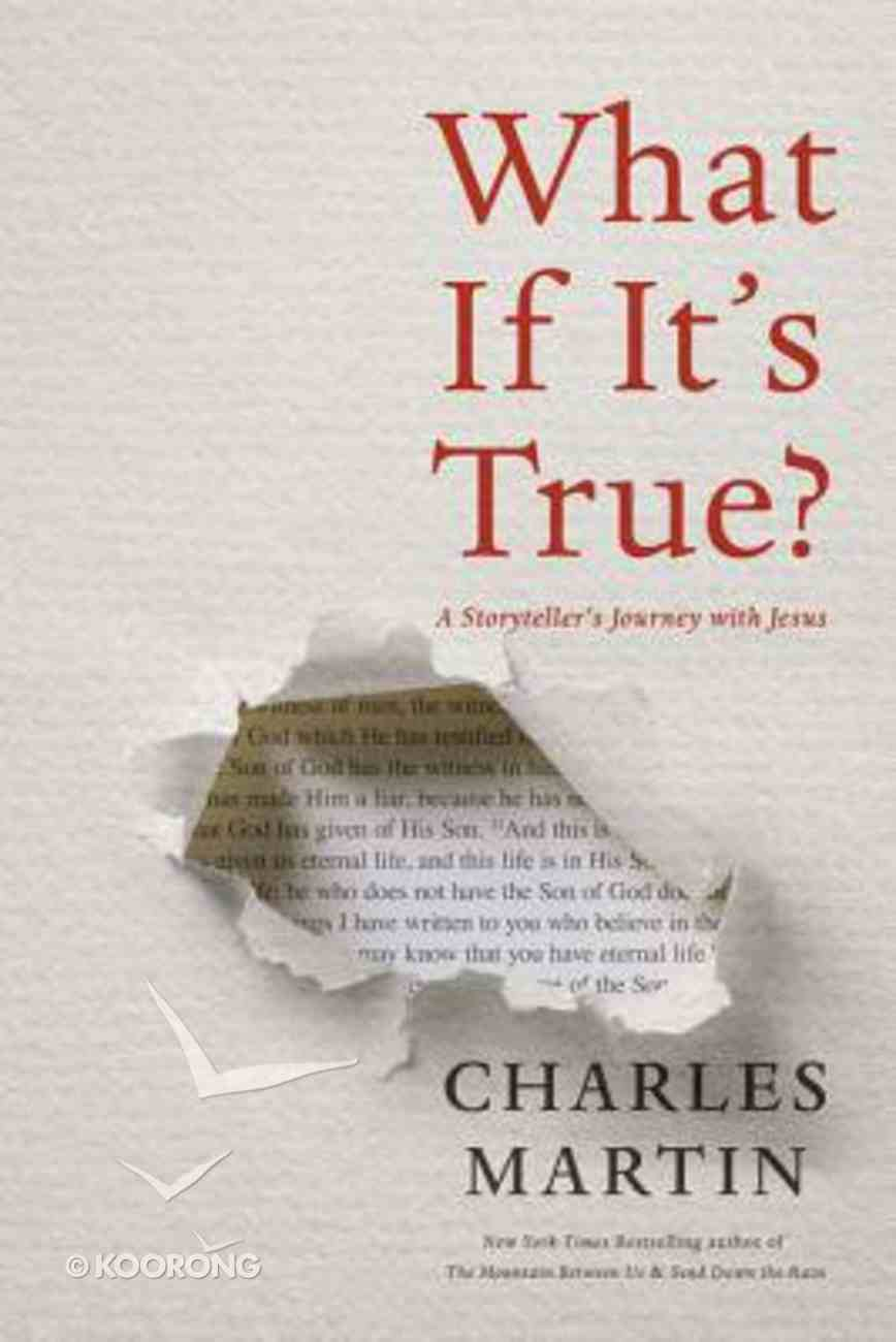 What If It's True?: A Storyteller's Journey With Jesus Hardback