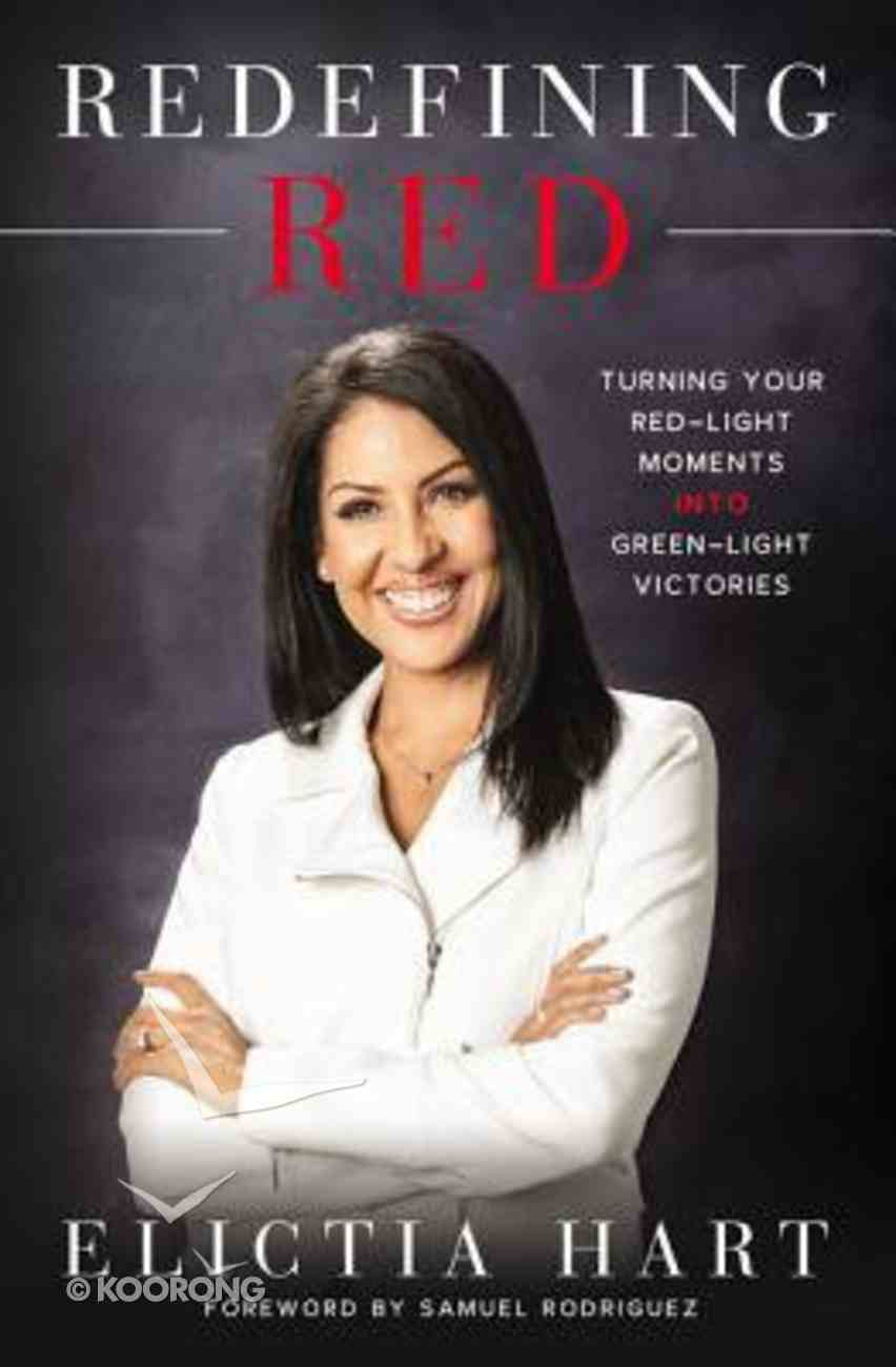 Redefining Red: Turning Your Red-Light Moments Into Green-Light Victories Paperback