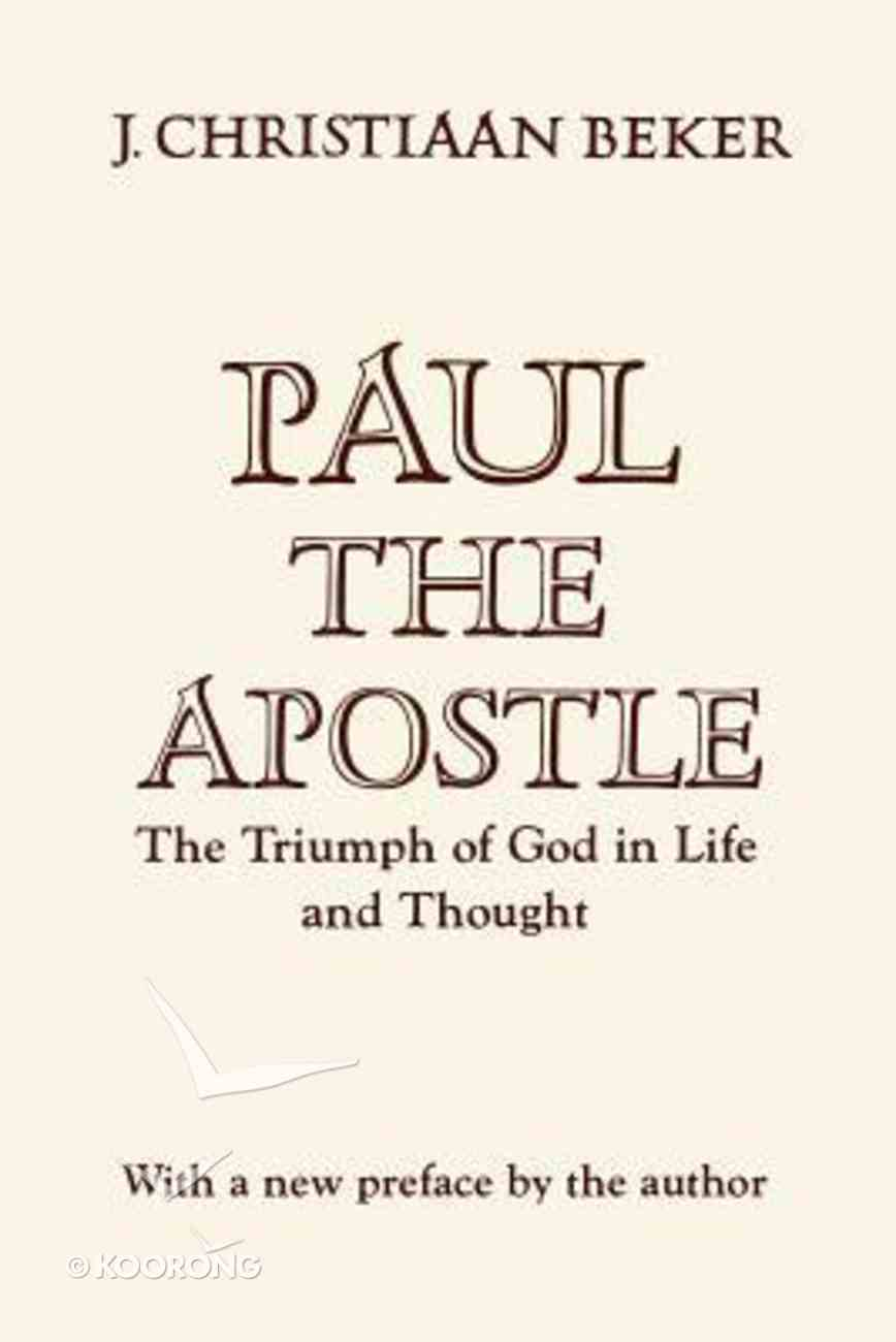 Paul the Apostle: The Triumph of God in Life and Thought Paperback