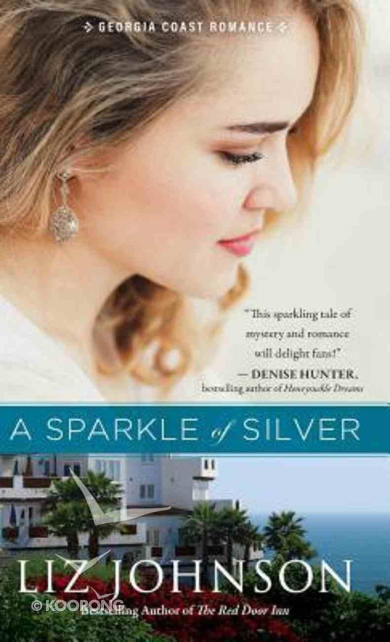 A Sparkle of Silver (#01 in Georgia Coast Romance Series) Hardback