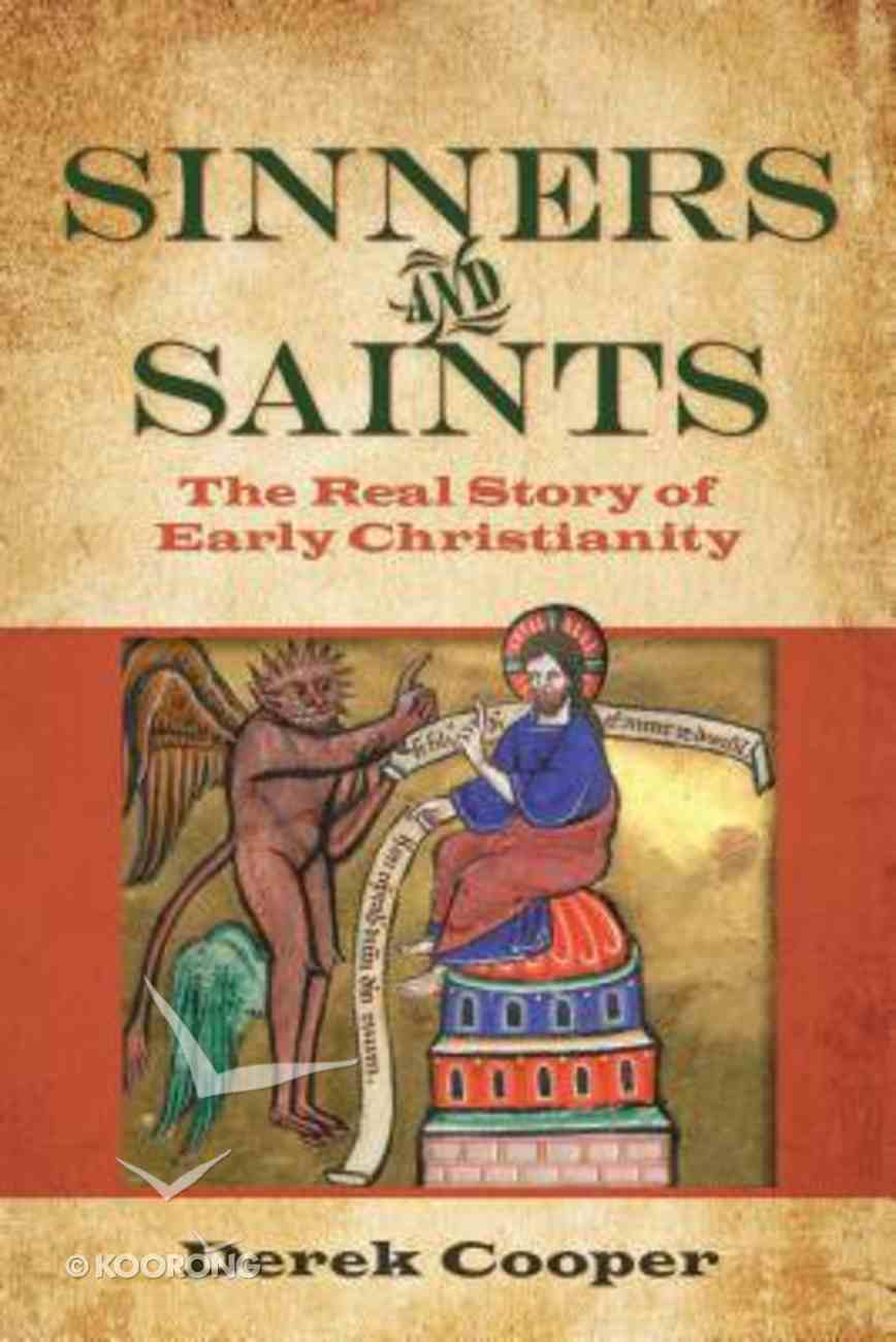 Sinners and Saints: The Real Story of Early Christianity Paperback