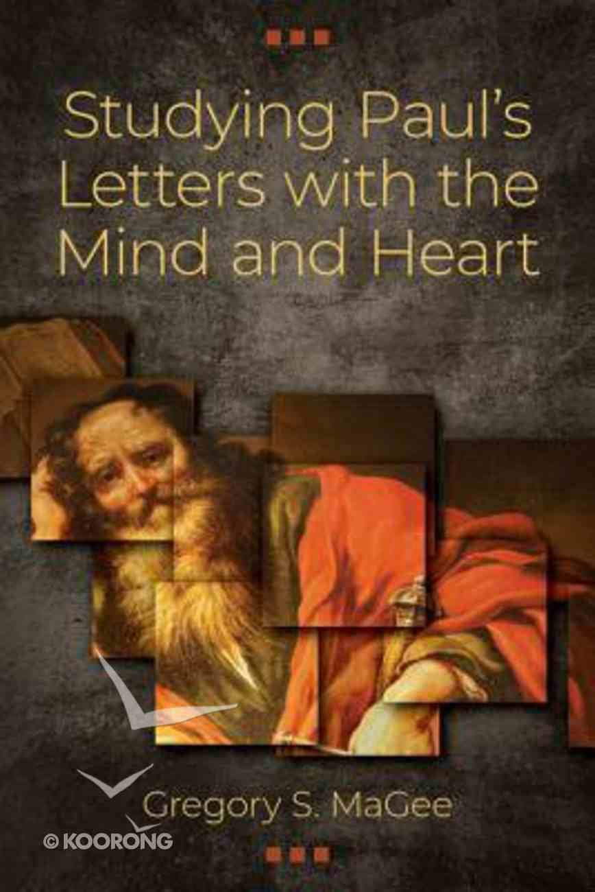Studying Paul's Letters With the Mind and Heart Paperback