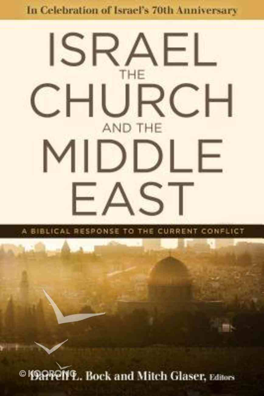 Israel, the Church, and the Middle East: A Biblical Response to the Current Conflict Paperback