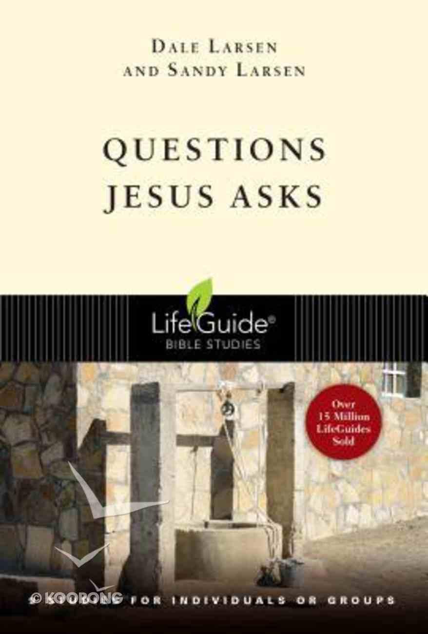 Questions Jesus Asks (Lifeguide Bible Study Series) Paperback