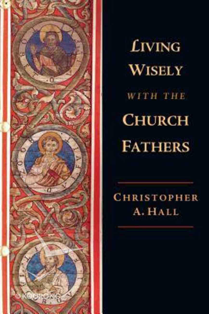 Living Wisely With the Church Fathers Paperback