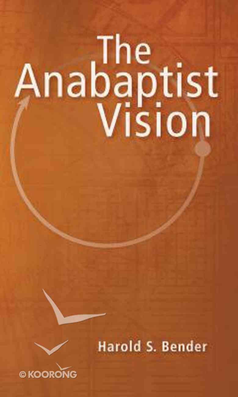 Anabaptist Vision Paperback