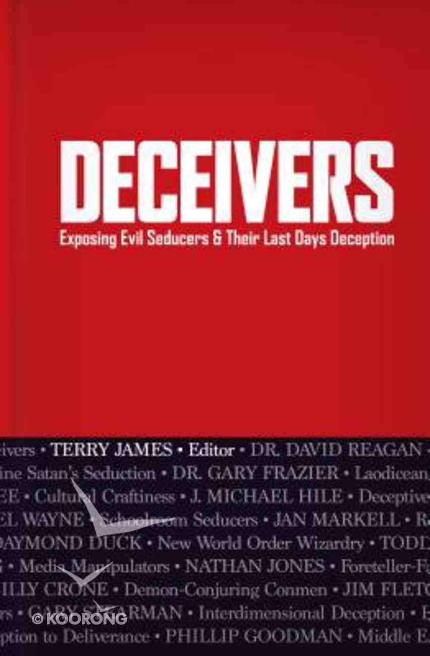Deceivers: Exposing Evil Seducers & Their Last Days Deception Hardback
