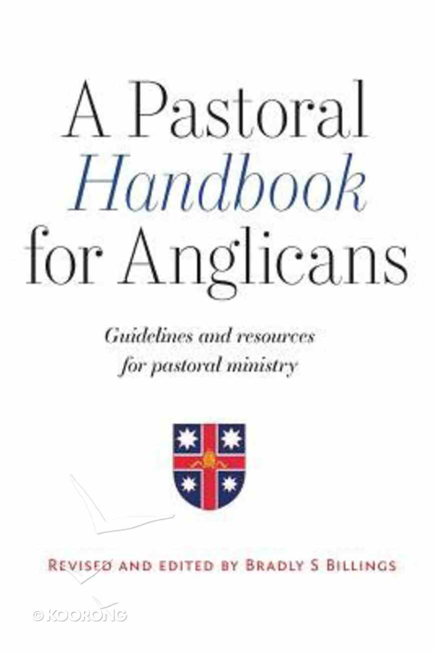 Pastoral Handbook For Anglicans: Guidelines and Resources For Pastoral Ministry Paperback