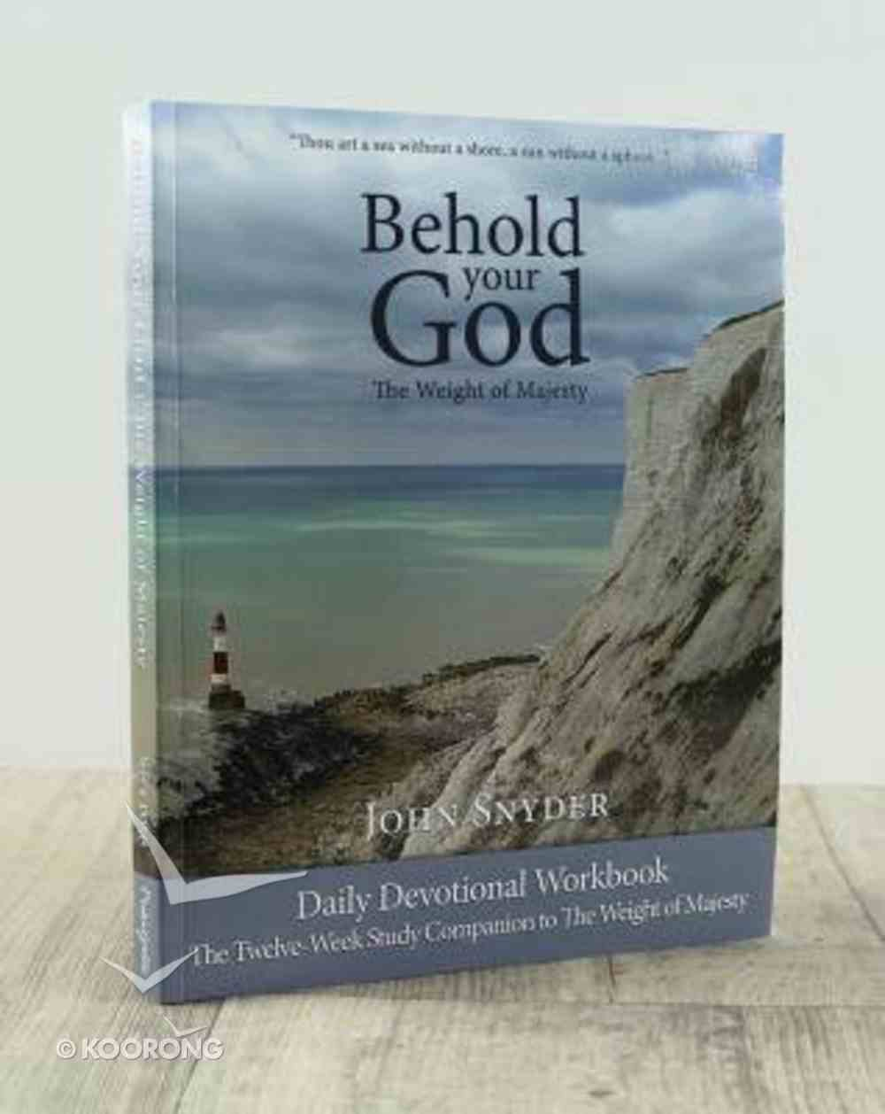 Behold Your God: The Weight of Majesty Workbook Paperback