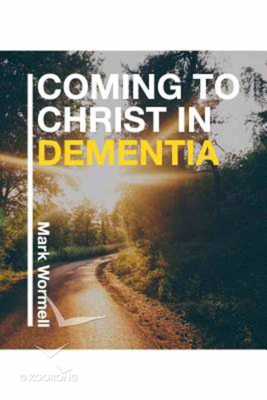Coming to Christ in Dementia Paperback