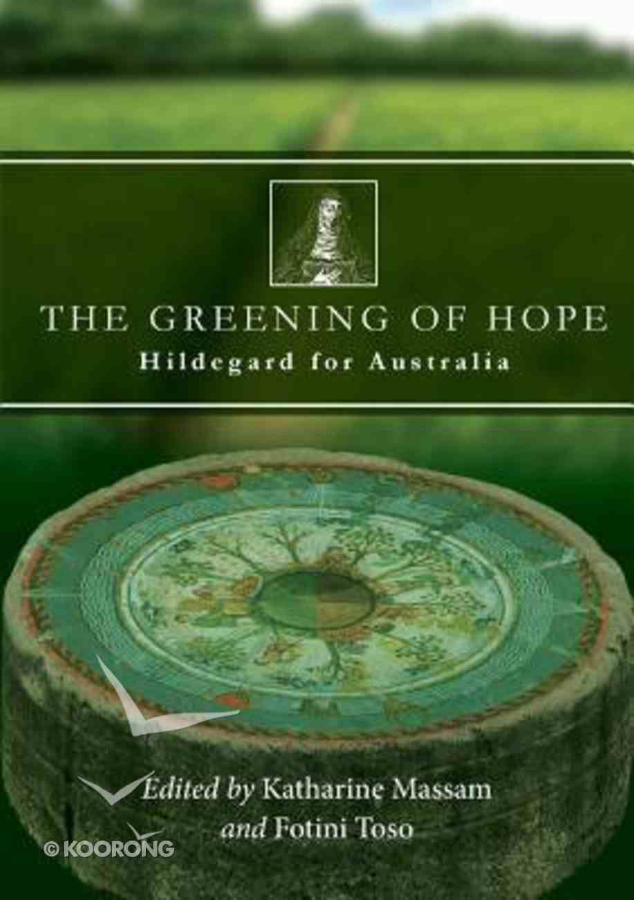 The Greening of Hope: Hildegard For Australia Paperback