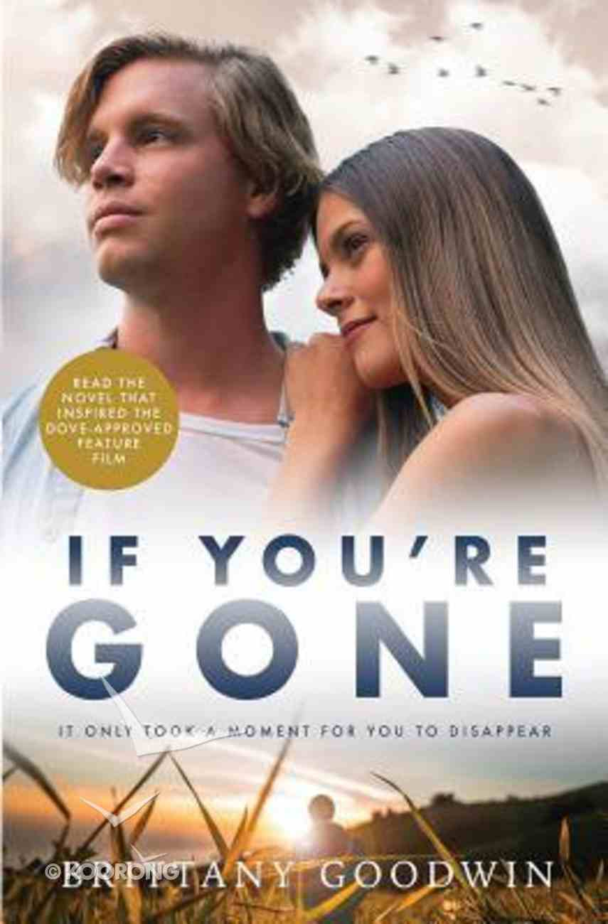If You're Gone: It Only Took a Moment For You to Disappear... Paperback