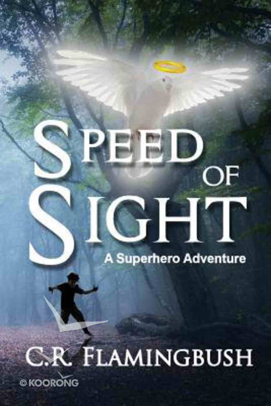 Speed of Sight: A Superhero Adventure Paperback