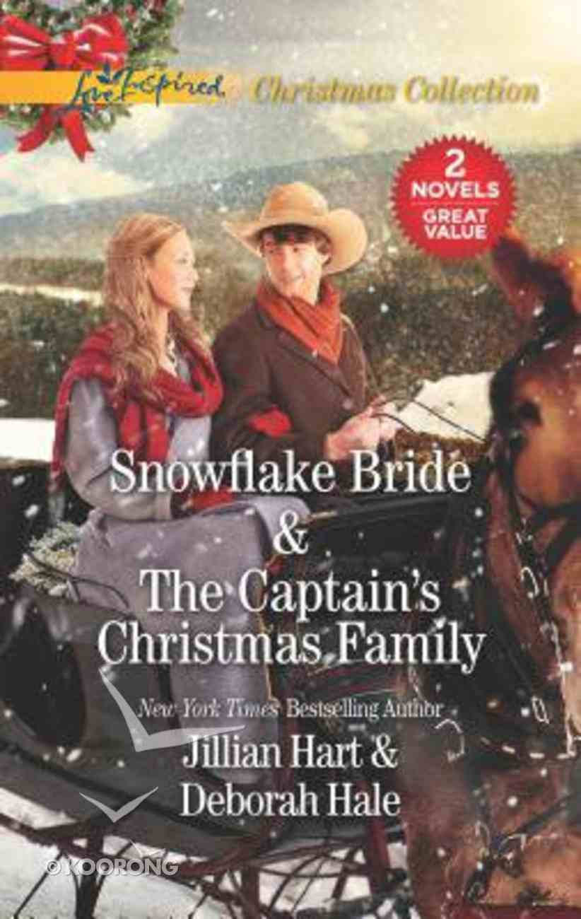Snowflake Bride/The Captain's Christmas Family (Love Inspired 2 Books In 1 Series) Mass Market