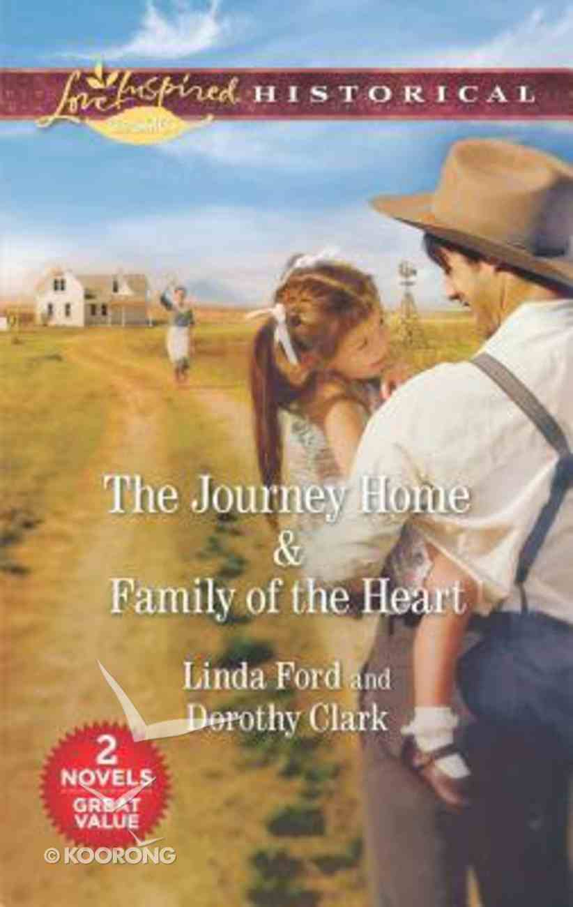 The Journey Home/Family of the Heart (Love Inspired Historical 2 Books In 1 Series) Mass Market