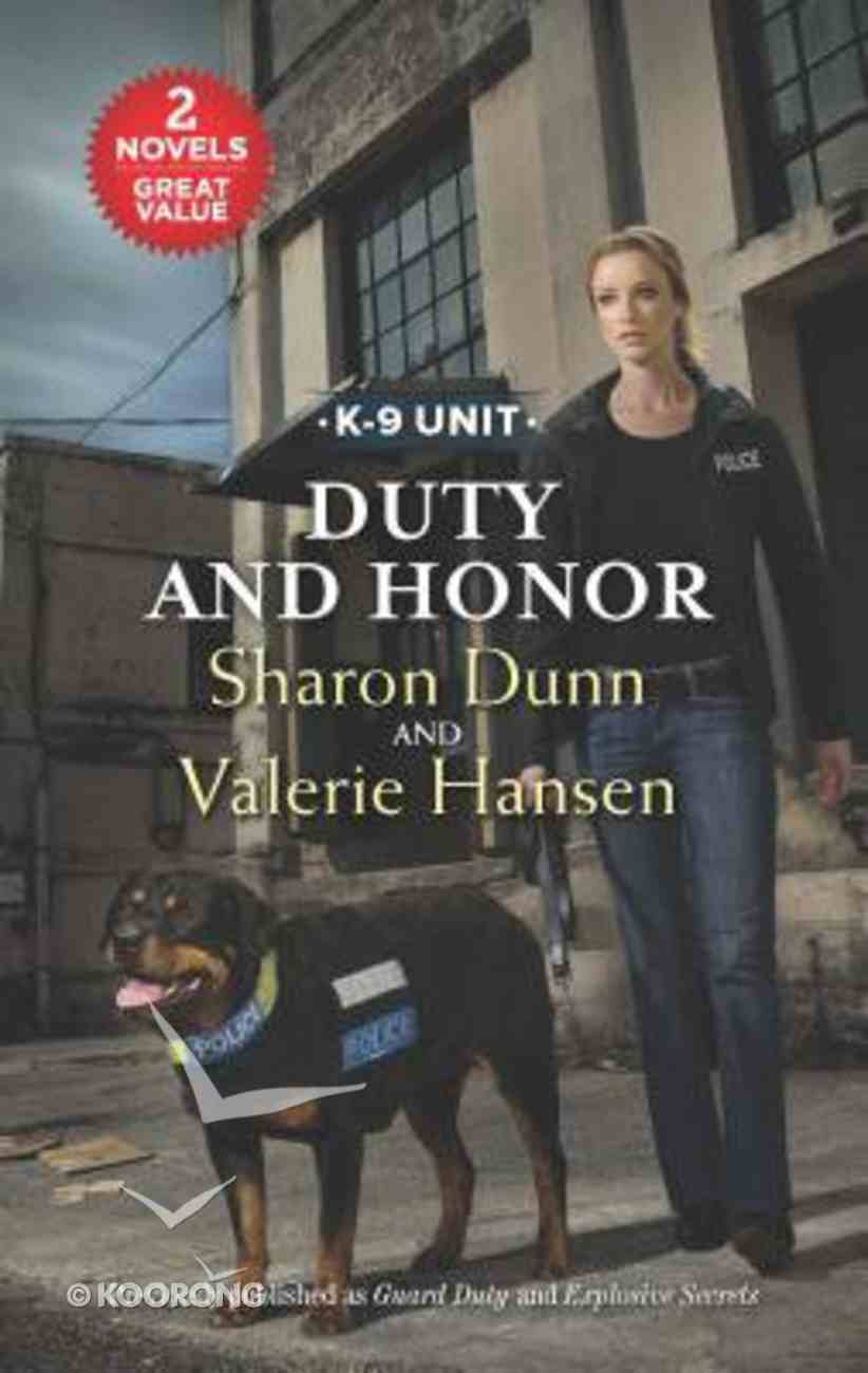 Duty and Honor: Guard Duty/Explosive Secrets (Love Inspired Suspense 2 Books In 1 Series) Mass Market