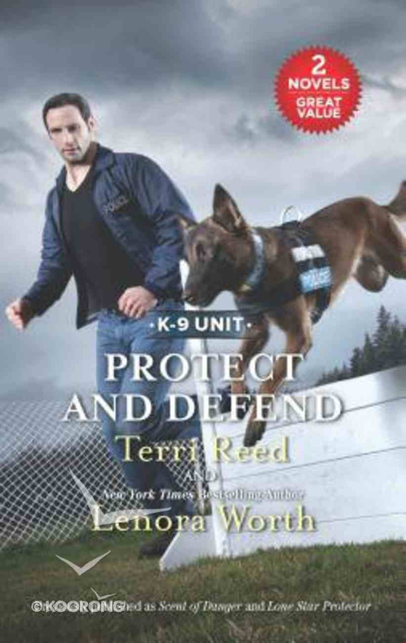 Protect and Defend - Scent of Danger / Lone Star Protector (2 Books in 1) (Love Inspired Suspense Series) Mass Market