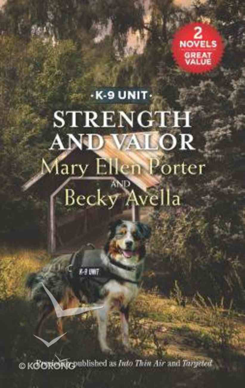Strength and Valor: Into Thin Air/Targeted (Love Inspired Suspense 2 Books In 1 Series) Mass Market