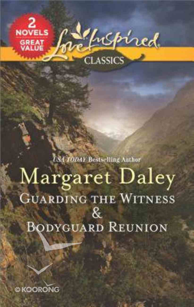 Guarding the Witness & Bodyguard Reunion (2 Books in 1) (Love Inspired Series Classic) Mass Market
