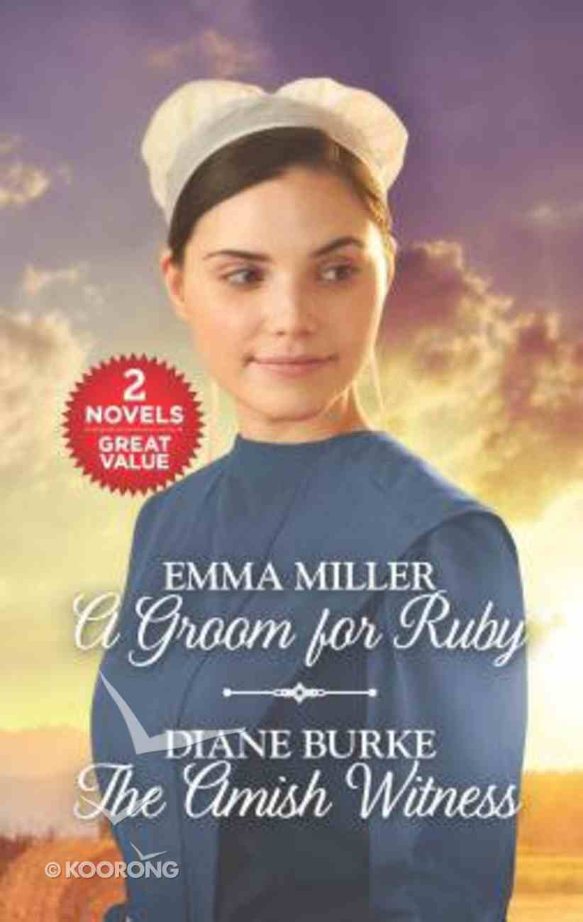 A Groom For Ruby/The Amish Witness (Love Inspired 2 Books In 1 Series) Mass Market