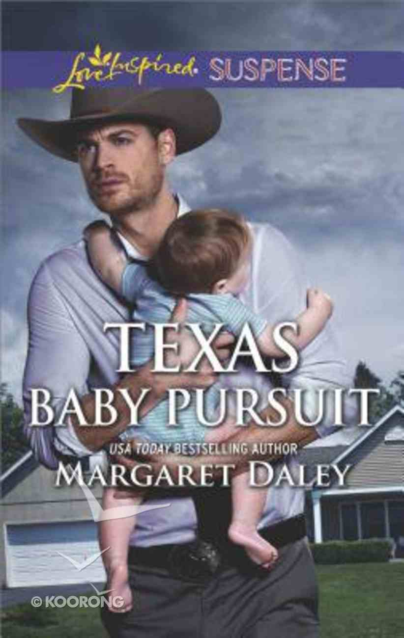 Texas Baby Pursuit (Lone Star Justice) (Love Inspired Suspense Series) Mass Market
