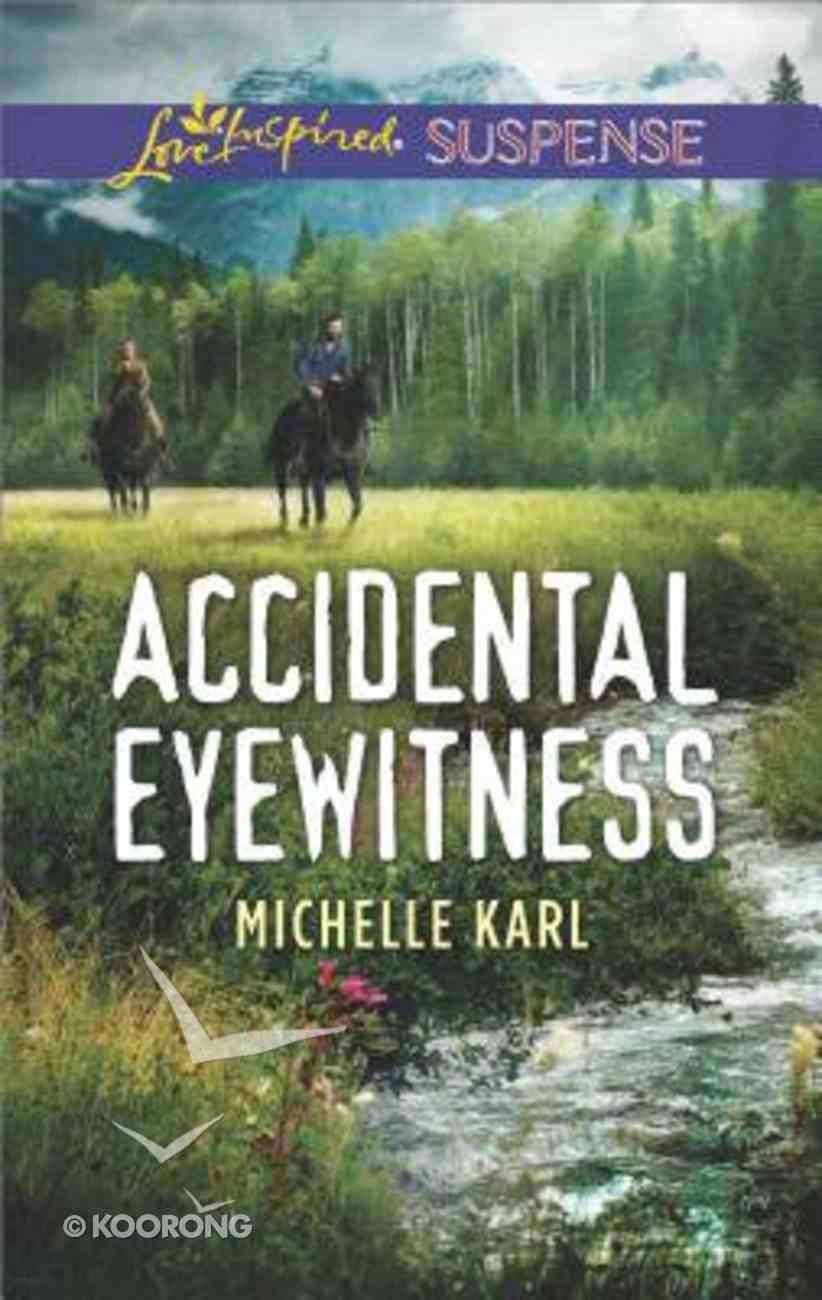 Accidental Eyewitness (Mountie Brotherhood) (Love Inspired Suspense Series) Mass Market
