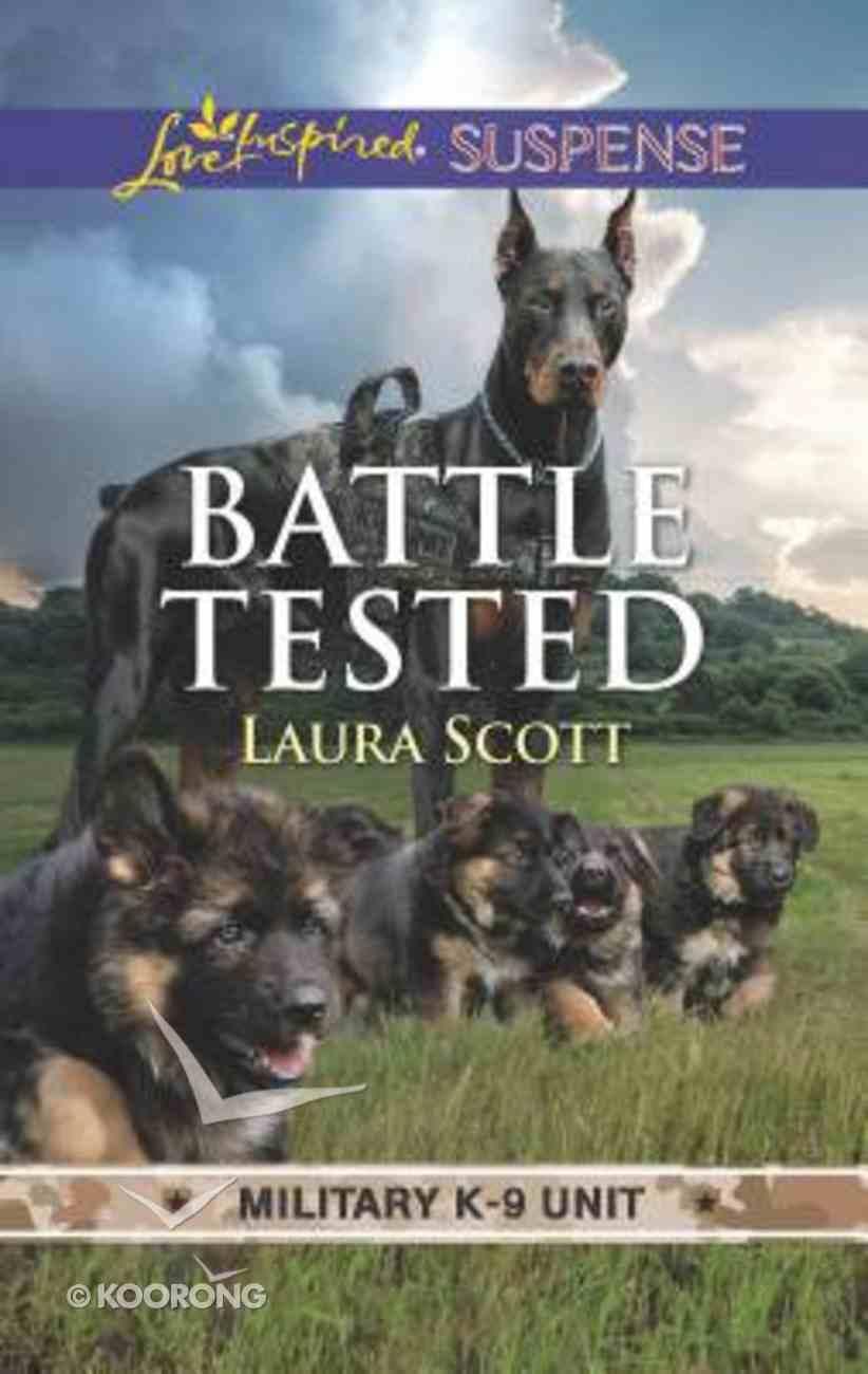 Battle Tested (Military K-9 Unit #07) (Love Inspired Suspense Series) Mass Market