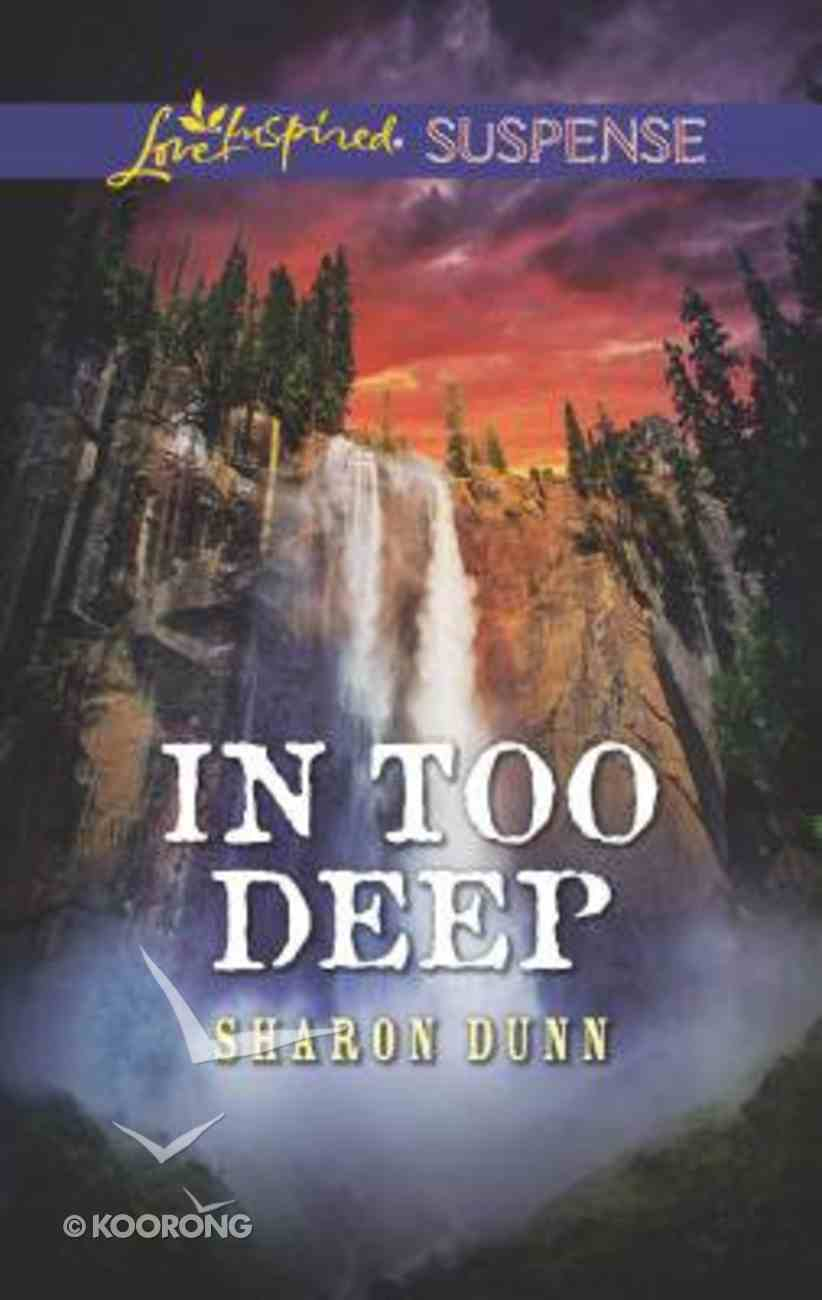 In Too Deep (Love Inspired Suspense Series) Mass Market
