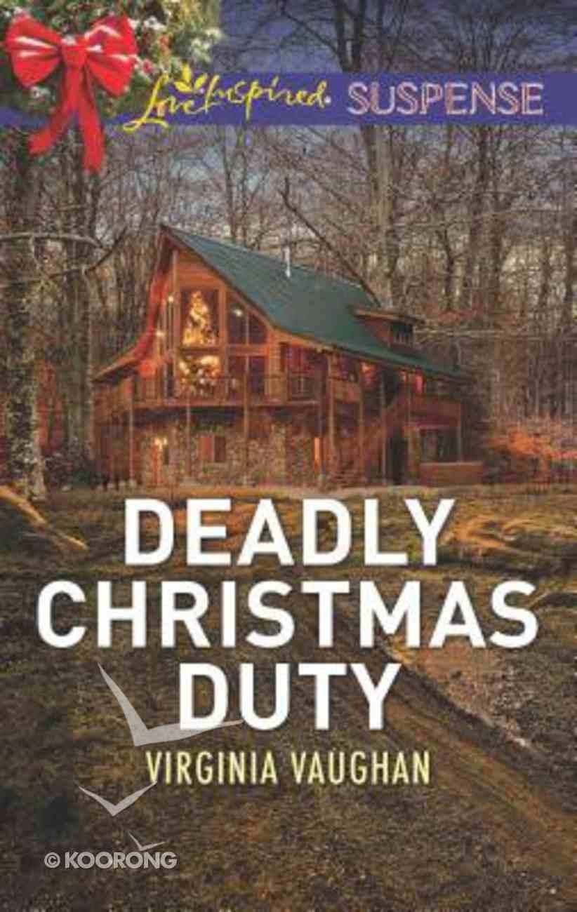 Deadly Christmas Duty (Covert Operatives) (Love Inspired Suspense Series) Mass Market
