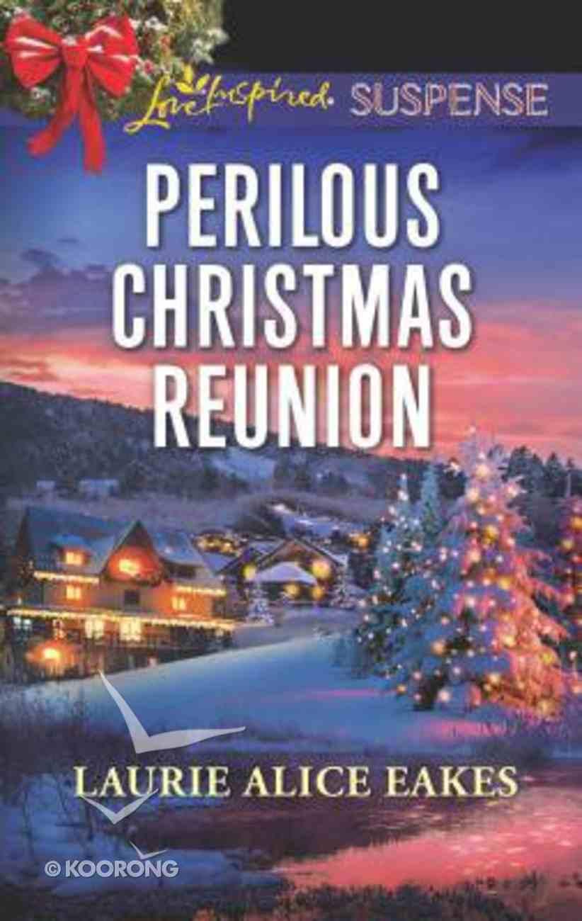 Perilous Christmas Reunion (Love Inspired Suspense Series) Mass Market