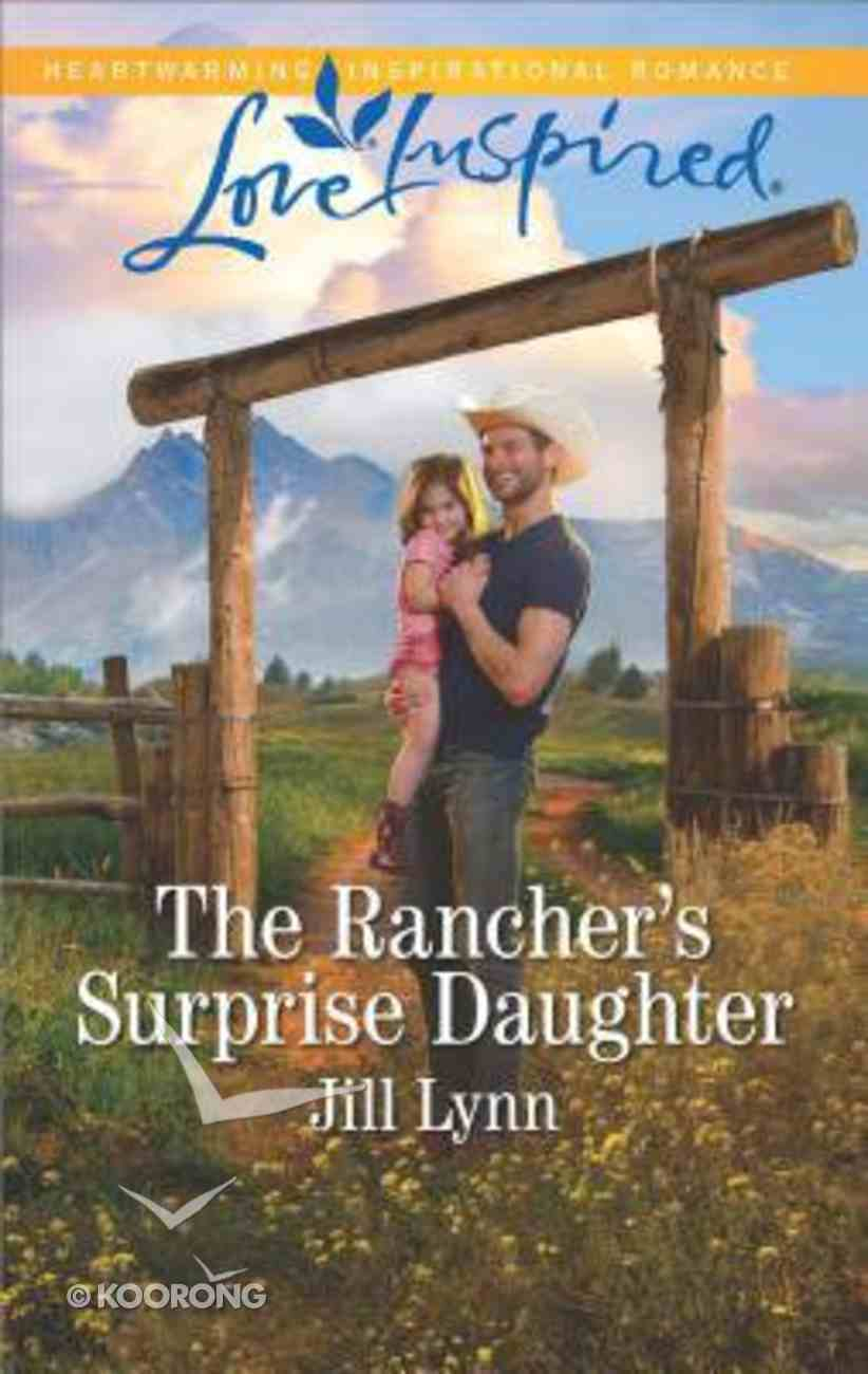 The Rancher's Surprise Daughter (Colorado Grooms) (Love Inspired Series) Mass Market
