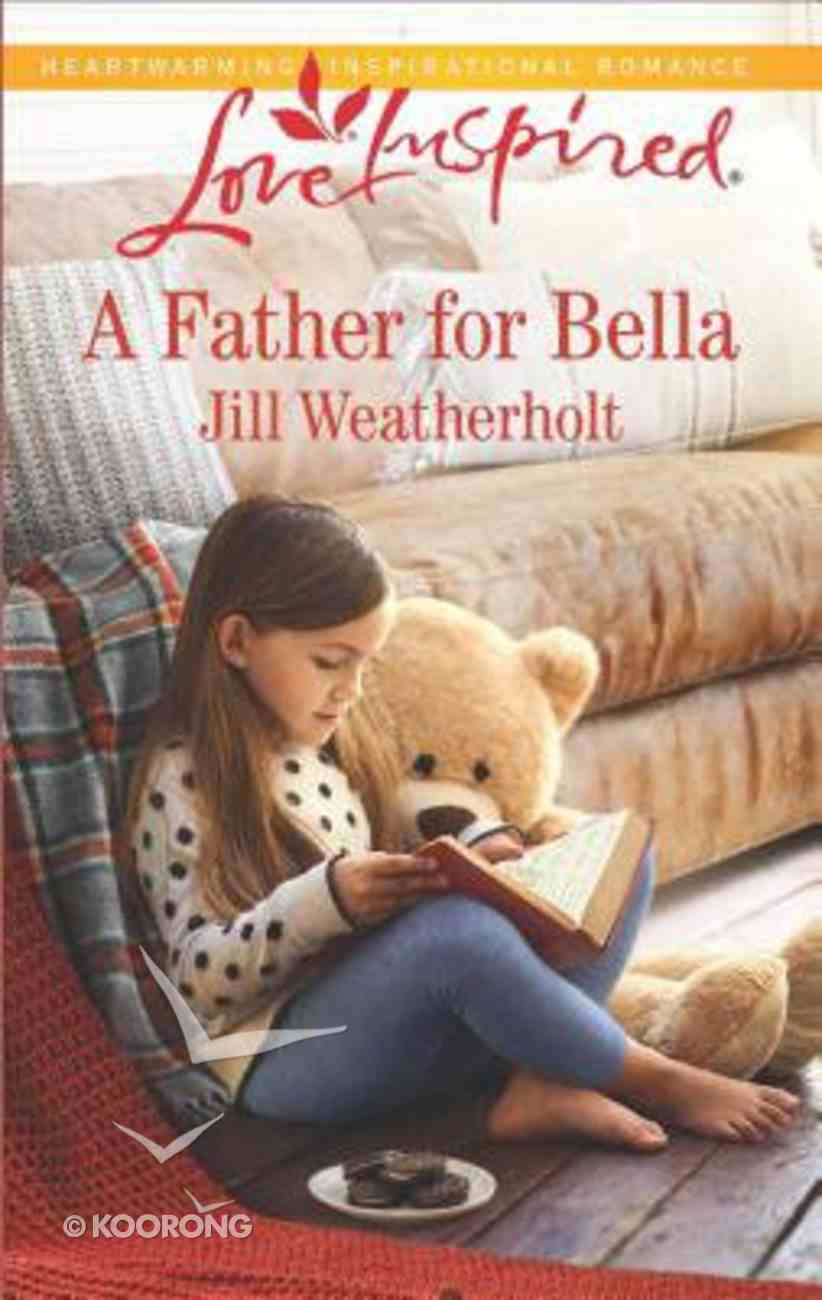 A Father For Bella (Love Inspired Series) Mass Market