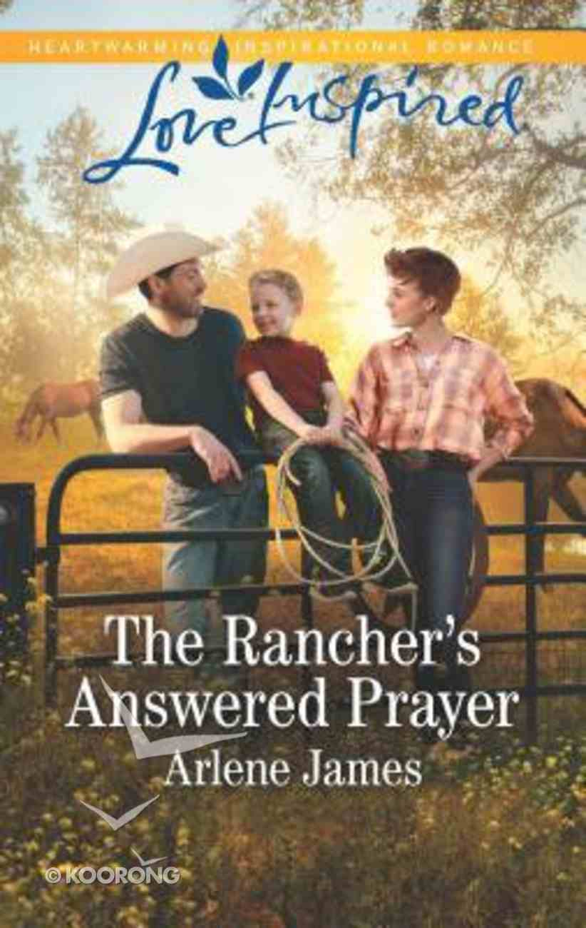 The Rancher's Answered Prayer (Three Brothers Ranch) (Love Inspired Series) Mass Market