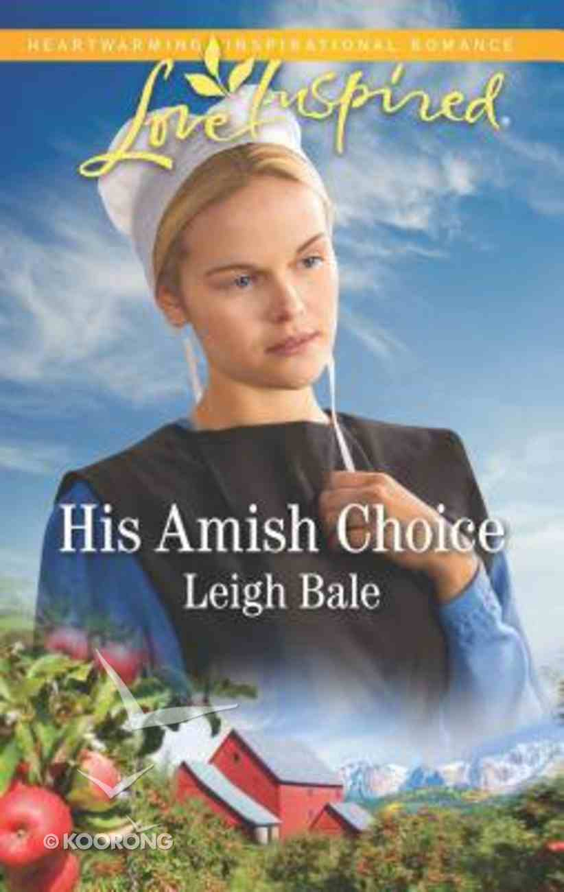His Amish Choice (Colorado Amish Courtships) (Love Inspired Series) Mass Market