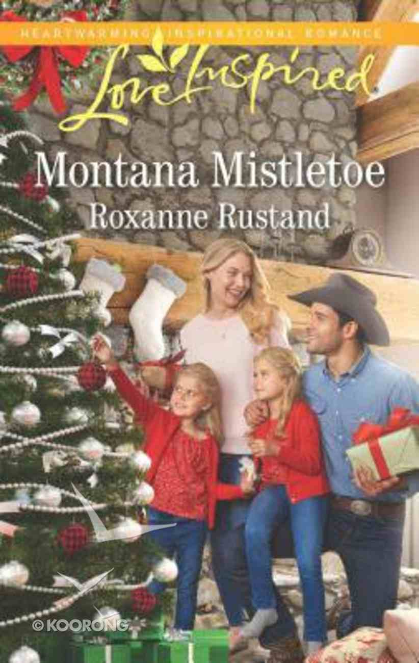 Montana Mistletoe (Rocky Mountain Ranch) (Love Inspired Series) Mass Market