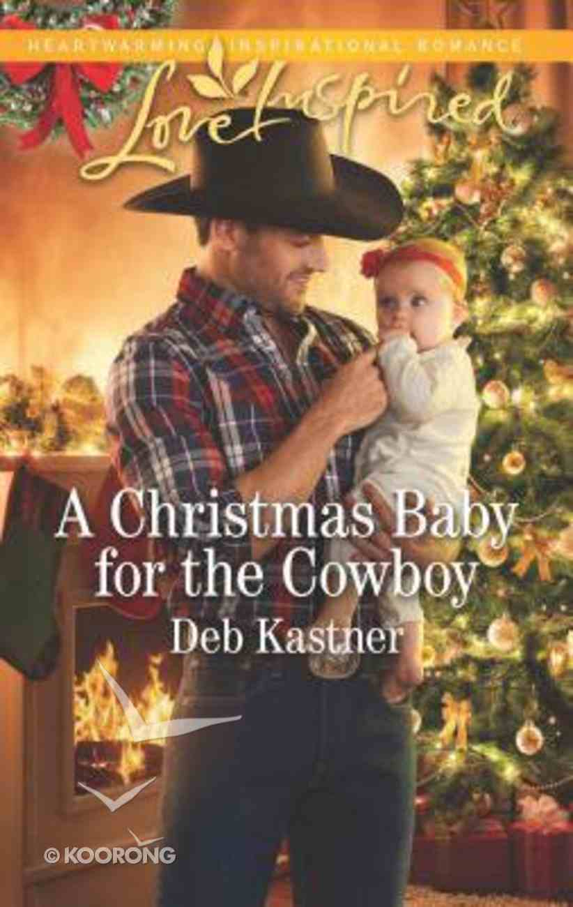 A Christmas Baby For the Cowboy (Cowboy Country) (Love Inspired Series) Mass Market
