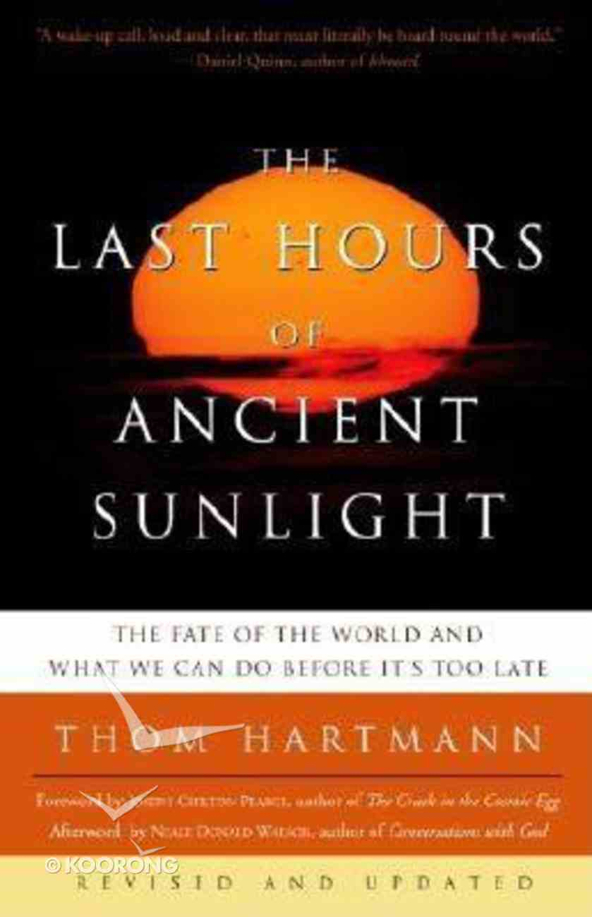 The Last Hours of Ancient Sunlight Paperback