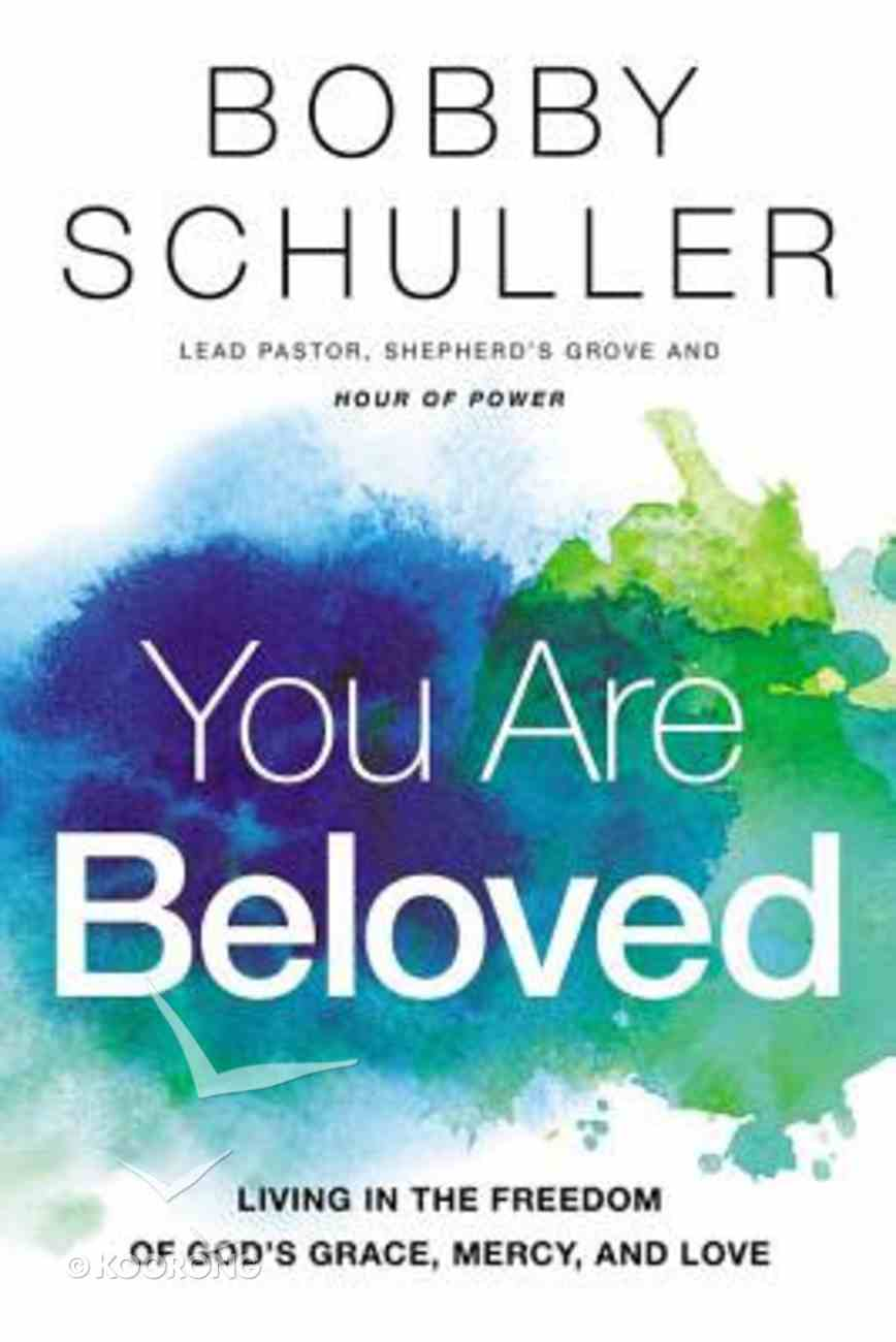 You Are Beloved: Living in the Freedom of God's Grace, Mercy and Love Paperback