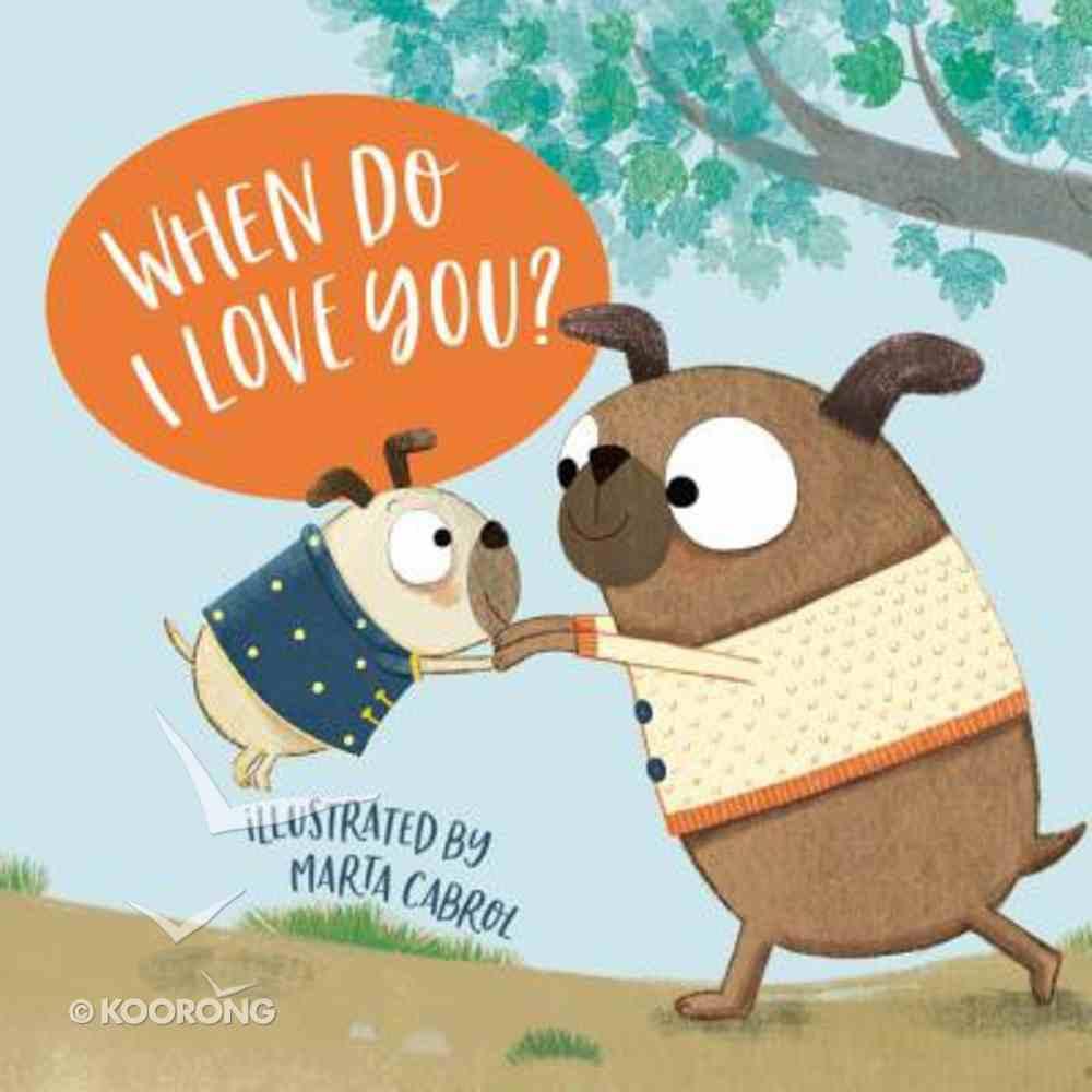 When Do I Love You? Board Book