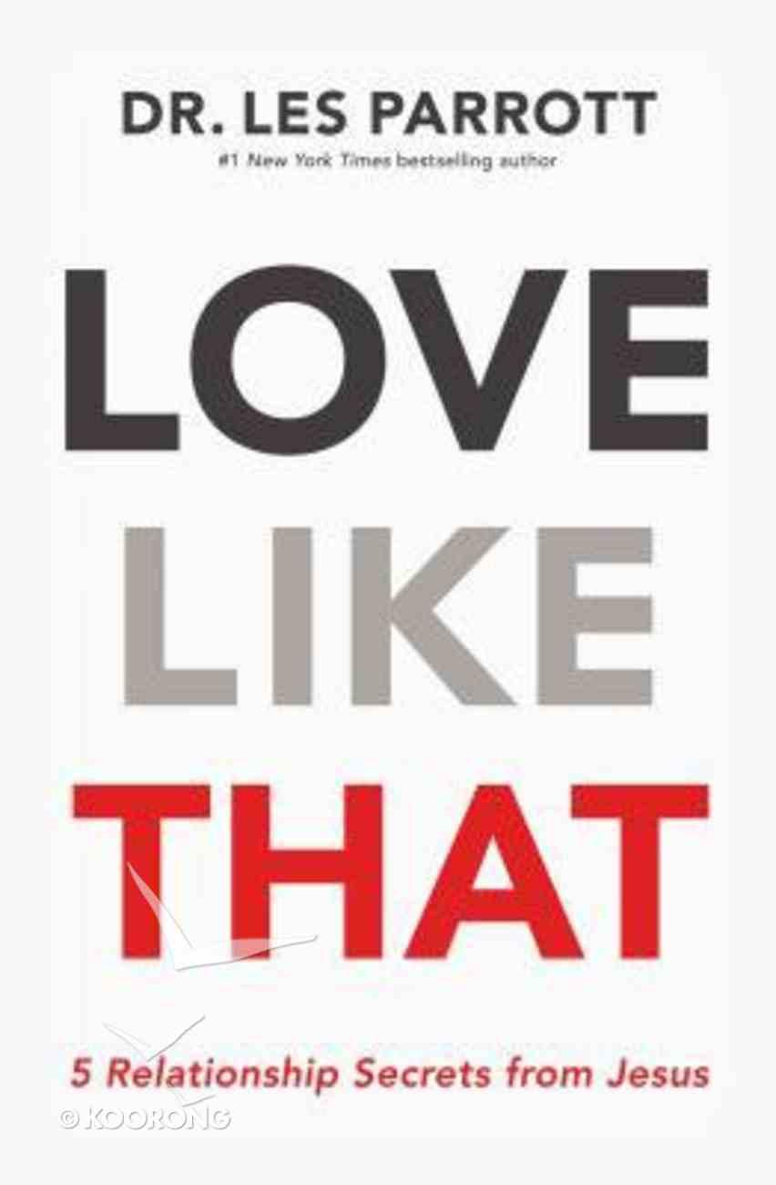Love Like That: 5 Relationship Secrets From Jesus Paperback
