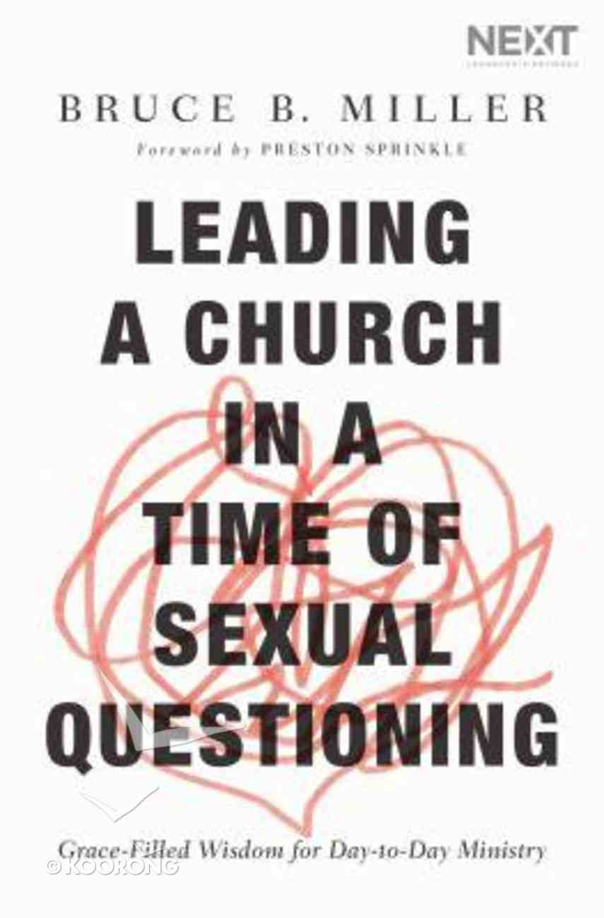 Leading a Church in a Time of Sexual Questioning: Grace-Filled Wisdom For Day-To-Day Ministry Paperback