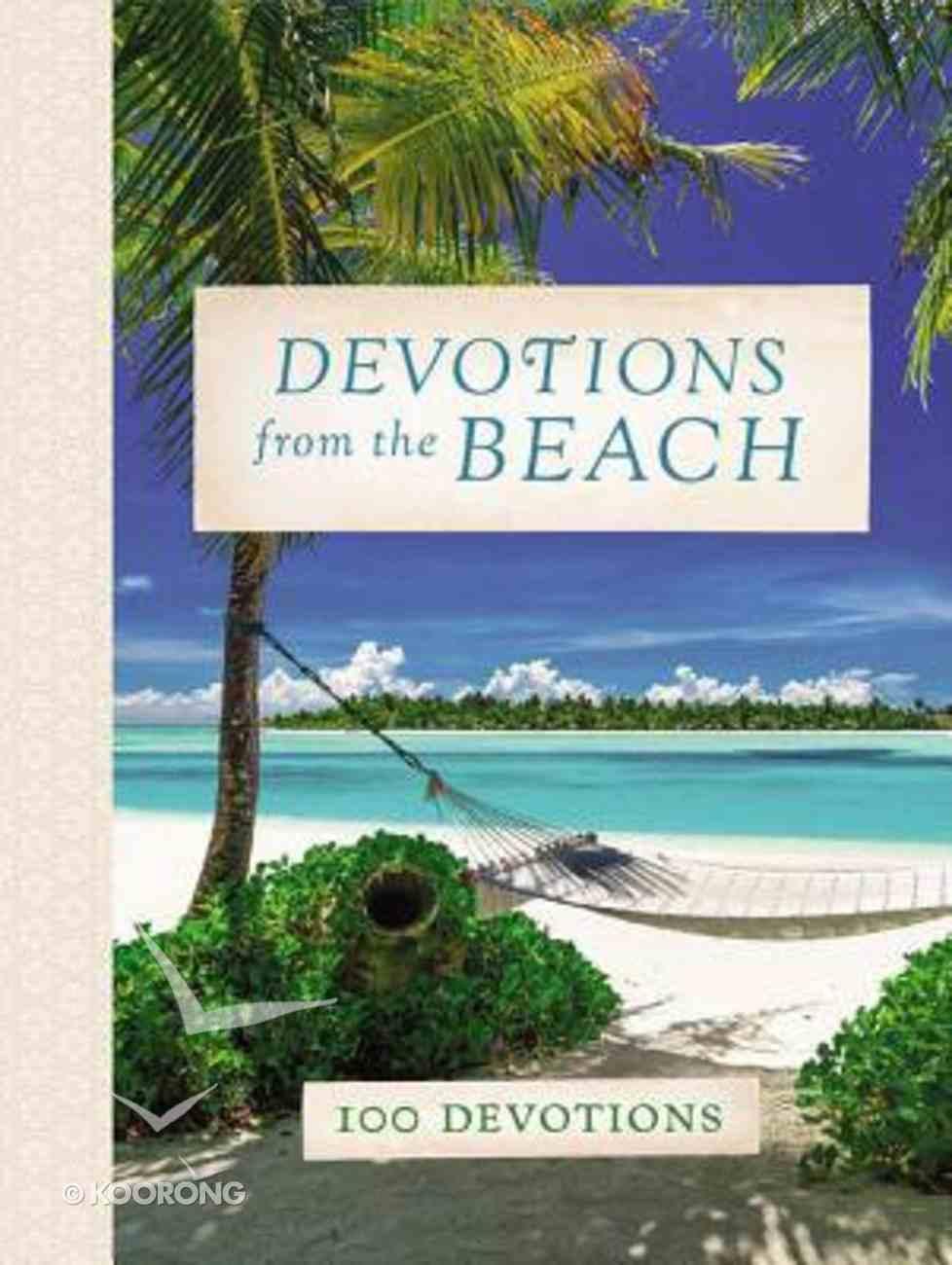 Devotions From the Beach: 100 Devotions Hardback