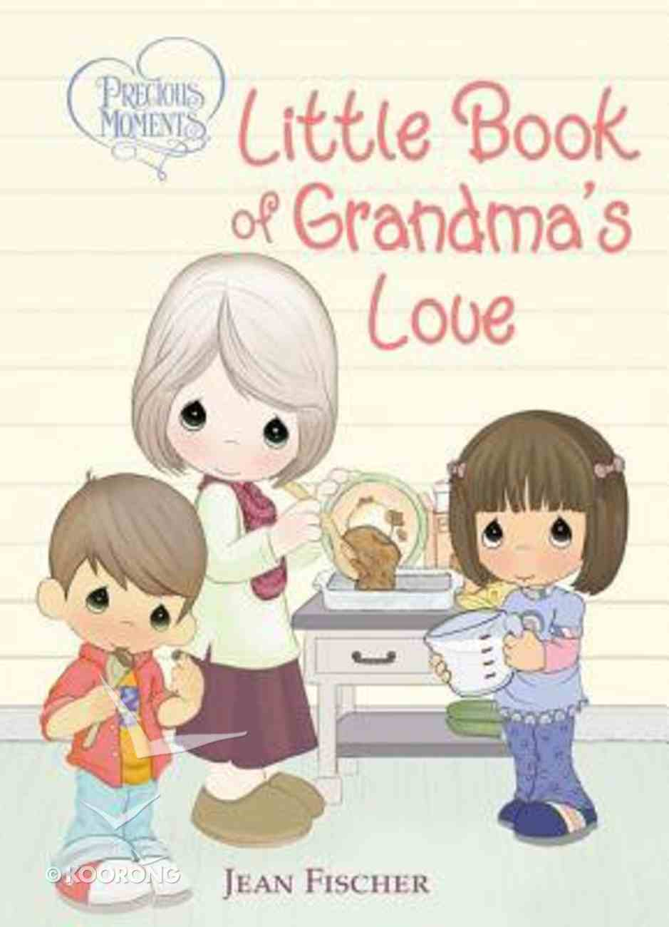 Precious Moments: Little Book of Grandma's Love Board Book